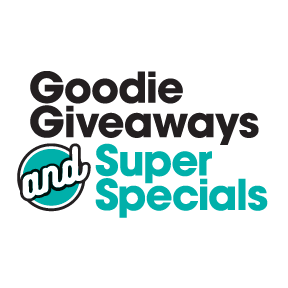 Goodie Giveaways and Super Specials